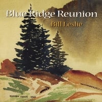 Bill Leslie | Blue Ridge Reunion