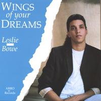 Leslie Bowe | Wings of your Dreams