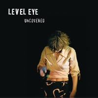 Level Eye | Uncovered