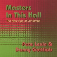 Pete Levin & Danny Gottlieb | Masters In This Hall: The New Age of Christmas
