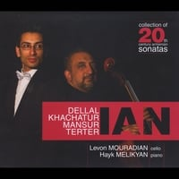 Levon Mouradian-Cello & Hayk Melikyan-Piano | Yan,  20th Century Armenian Composers