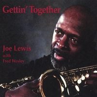 Joe Lewis | With Fred Wesley: Gettin' Together
