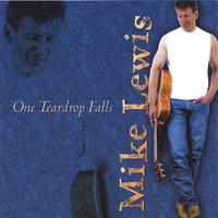Mike Lewis | One Teardrop Falls