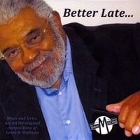 Lewis O. Williams | Better Late . . . Than Never!