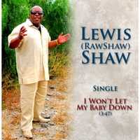 Lewis Rawshaw Shaw | I Won't Let My Baby Down