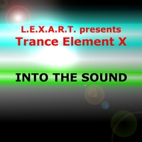 L.E.X.A.R.T. | Into the Sound (L.E.X.A.R.T. Presents Trance Element X) [Original Mix]