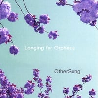 Longing for Orpheus | Othersong