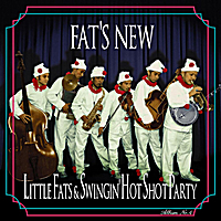 Little Fats & Swingin' Hot Shot Party | Fat's New