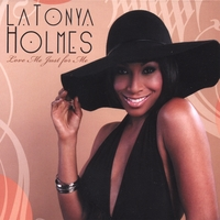 LaTonya Holmes | Love Me Just For Me