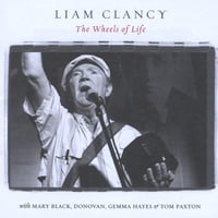 Liam Clancy | The Wheels of Life