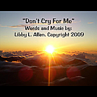 Libby L. Allen | Don't Cry For Me