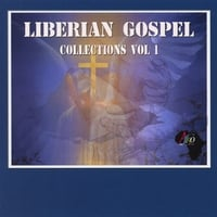 Sundaygar, Patrick Broh, Jospeh Saah, Fred Snoton, Alice Togbe & | Liberian Gospel Collection Vol 1