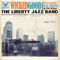 USAF Band of Liberty, The Liberty Jazz Band | Wicked Good