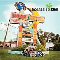License To Chill | Moon Motel