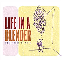 Life in a Blender | Homewrecker Spoon