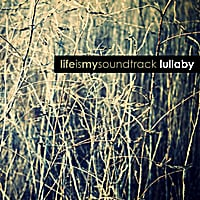 Life Is My Soundtrack | Lullaby