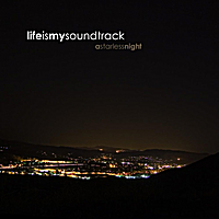 Life Is My Soundtrack | A Starless Night