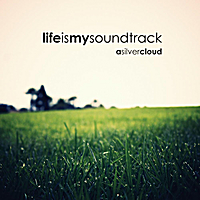 Life Is My Soundtrack | A Silver Cloud