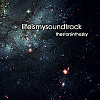 Life Is My Soundtrack | The Stars In The Sky