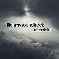 Life Is My Soundtrack | After Violet