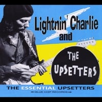 Lightnin' Charlie & the Upsetters | The Essential Upsetters
