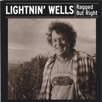 Lightnin' Wells | Ragged But Right