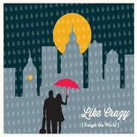 Like Crazy | Forget the World