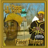 LiL Chris | Finer Thangs