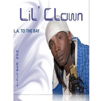 Lil' Clown | La to the Bay