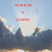 Lili Dauphin | You Are My Hero