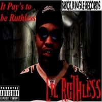 Lil Ruthless | It Pay's to Be Ruthless