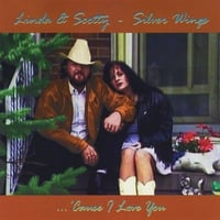 Silver Wings | Cause I Love You (feat. Linda Wells & Scotty Wells)