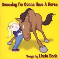 Linda Book | Someday I'm Gonna Have A Horse