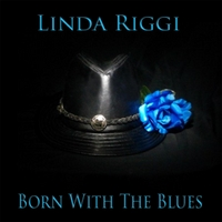 Linda Riggi | Born With the Blues