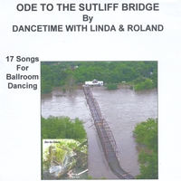 Dancetime With Linda & Roland | Ode to the Sutliff Bridge