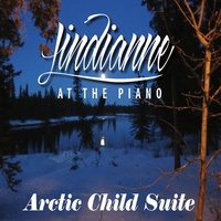 Lindianne | Lindianne At the Piano, Arctic Child Suite