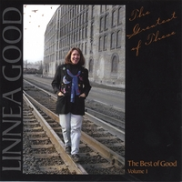 Linnea Good | The Greatest of These: The Best of Good Volume 1