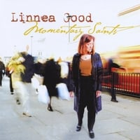 Linnea Good | Momentary Saints