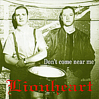 Lionheart | Don't Come Near Me