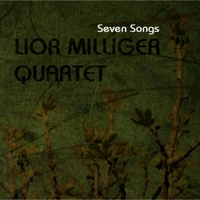 Lior Milliger Quartet | Seven Songs