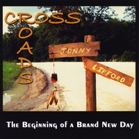 Jonny Lipford | Cross Roads: the Beginning of a Brand New Day