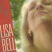 Lisa Bell | It's All About Love