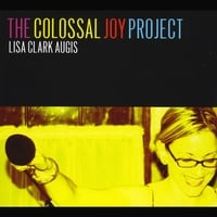 Lisa Clark Augis | The Colossal Joy Project