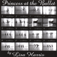 Lisa Harris | Princess at the Ballet