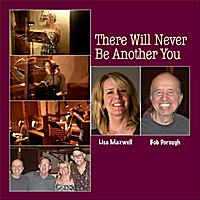 Lisa Maxwell & Bob Dorough | There Will Never Be Another You