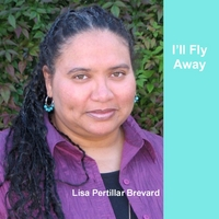 Lisa Pertillar Brevard | I'll Fly Away