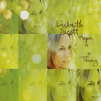 Lisbeth Scott | Hope Is A Thing