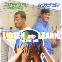 Rappin Roy & Reggie Regg | Listen & Learn Volume No. 1(Revised)