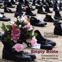 Carol Williams | Empty Boots: Commentaries On War And Country