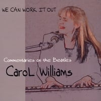 Carol Williams | We Can Work It Out: Commentaries on the Beatles